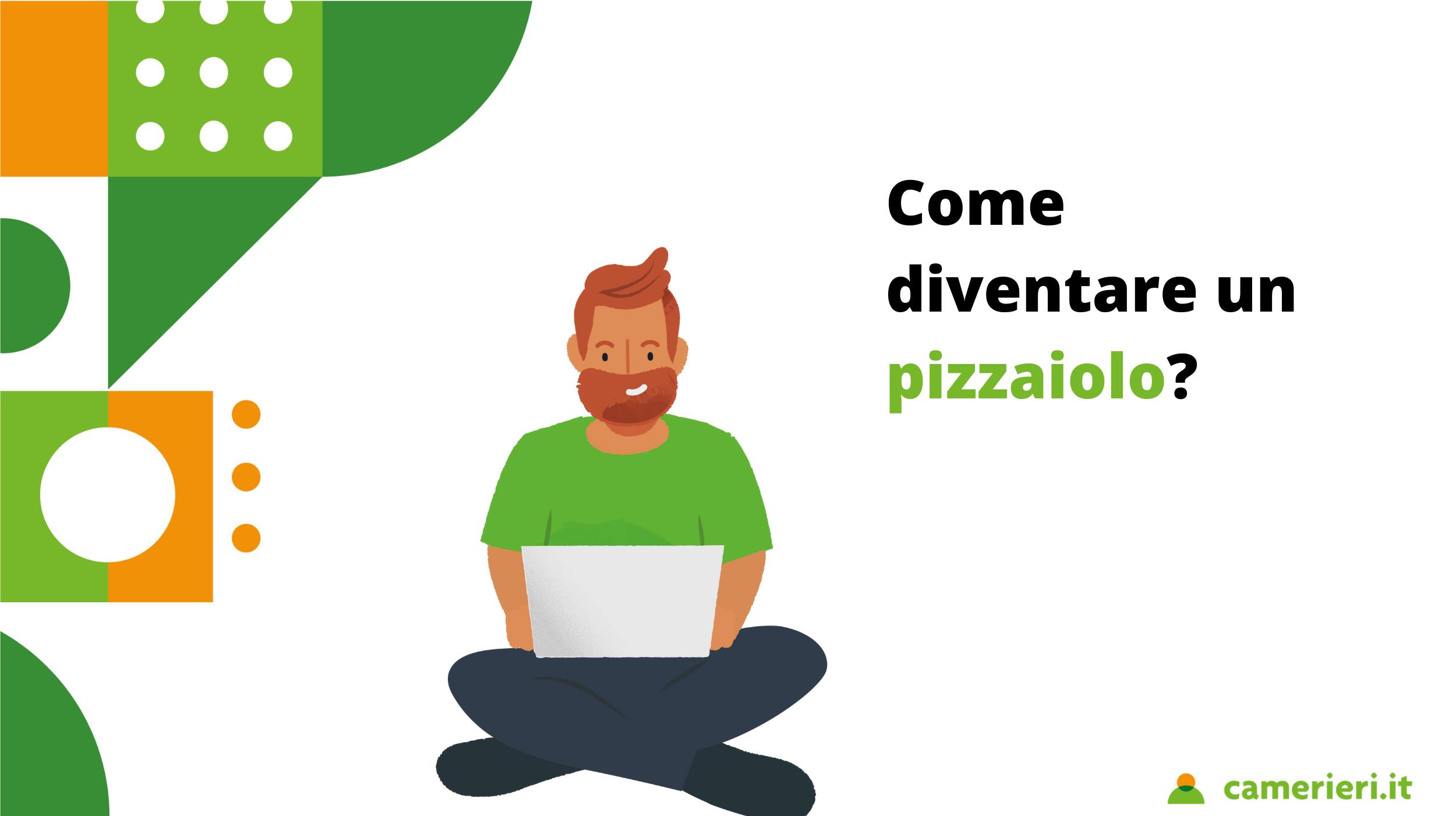 Come diventare un pizzaiolo